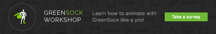 GreenSock Workshop Coming Soon - take a survey.