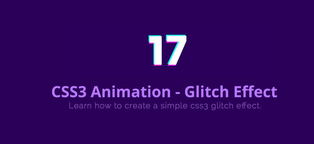How To Create CSS Glitch Effect - CSS3 Animation Tutorial